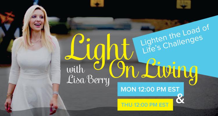 Light On Living Lisa Berry OMTimes Radio