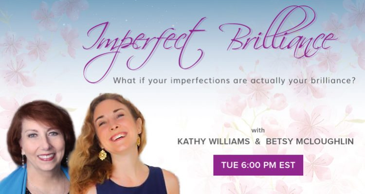 Imperfect Brilliance Betsy McLoughlin Kathy Williams OMTimes Radio