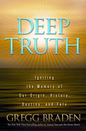 Deep-Truth_Gregg-Braden_OM-Times
