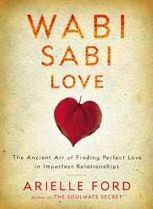 Wabi-Sabi-Love_Arielle-Ford_OM-Times