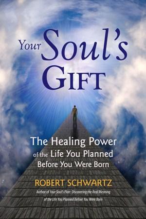 Your-Souls-Gift_Robert-Schwartz