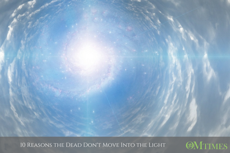 10 Reasons the Dead Don't Move Into the Light