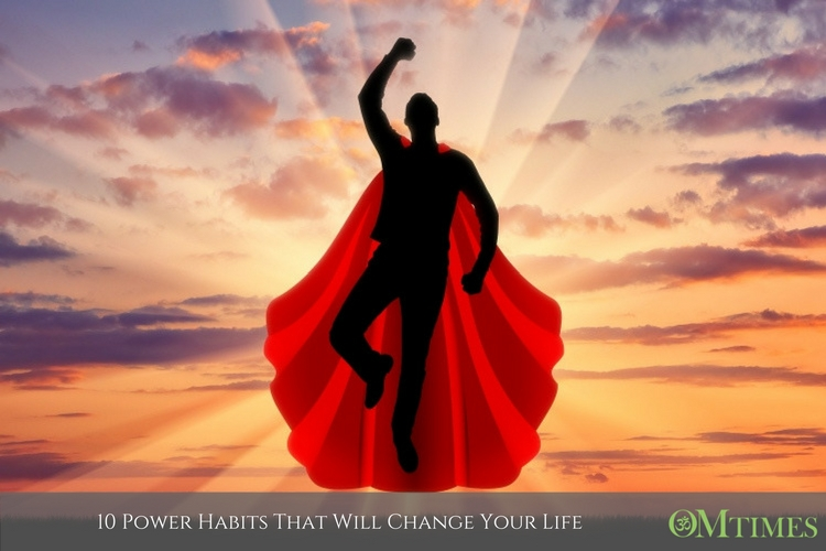 10 Power Habits That Will Change Your Life