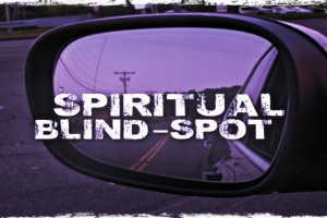 The Spiritual Blind Spot 770