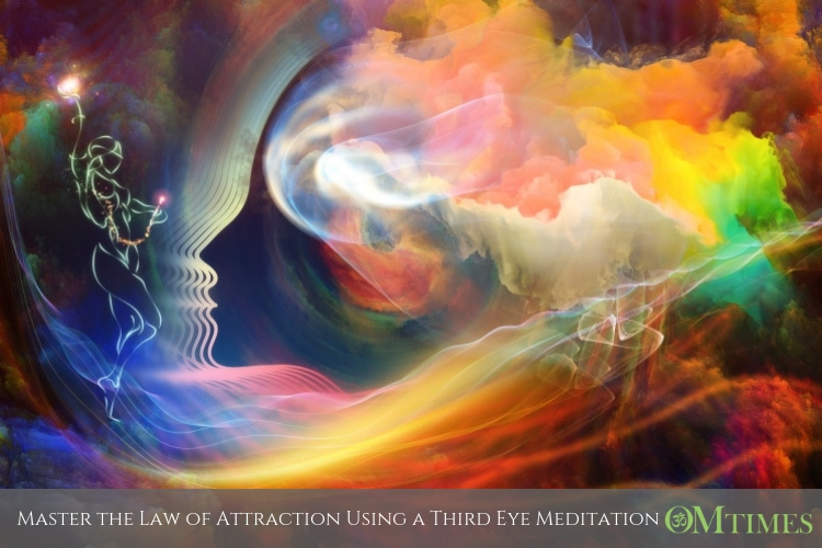 Master the Law of Attraction Using a Third Eye Meditation