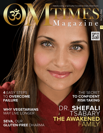 OMTimes Magazine May E 2016 Edition with Dr. Shefali Tsabary