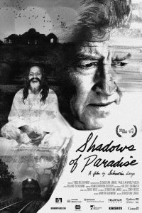 Shadows of Paradise – This film documents the Transcendental Meditation Movement with intimate access to two of TM 's leaders – iconic filmmaker David Lynch and dedicated disciple Bobby Roth. The film documents the movement's metamorphosis following the death of founder Maharishi Mahesh Yogi. Having grown up within TM, Director Sebastian Lange approaches his subject through an introspective lens, seeking to reconcile the present-day incarnation with the teachings and practices that have shaped his worldview.