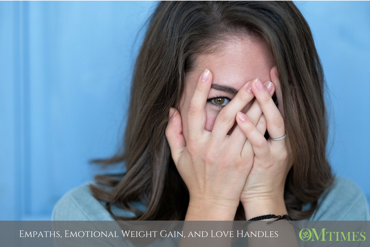 Empaths, Emotional Weight Gain, and Love Handles - OMTimes