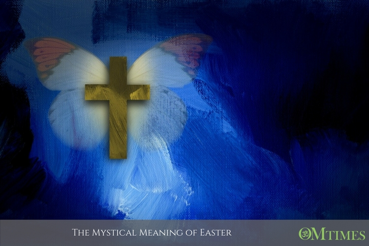 The Mystical Meaning Of Easter Omtimes Magazine
