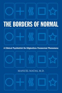 The Borders of Normal: A Clinical Psychiatrist De-Stigmatizes Paranormal Phenomena Cover-Front-2-200x300